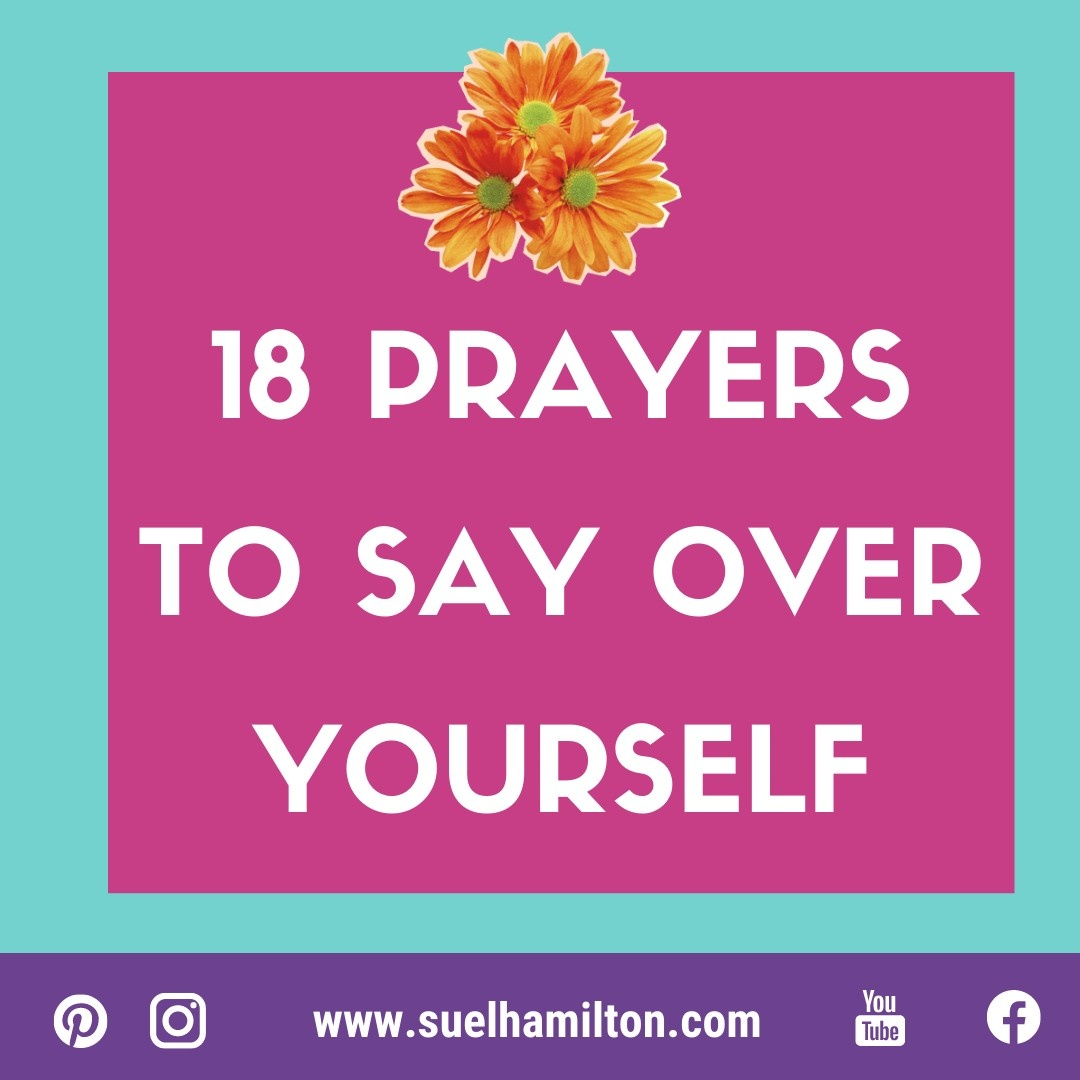 18 Prayers to Say Over Yourself