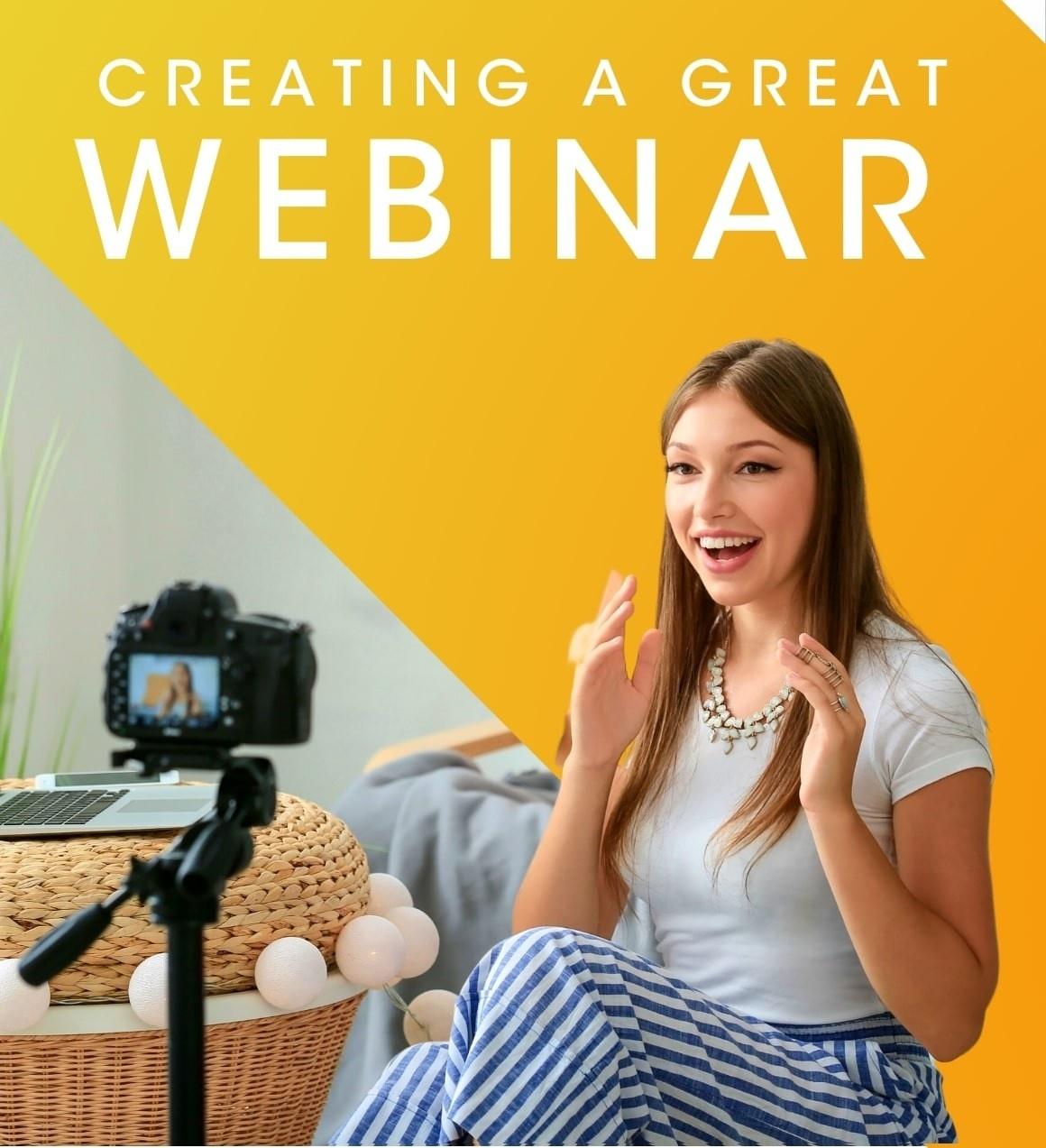 Creating a great webinar