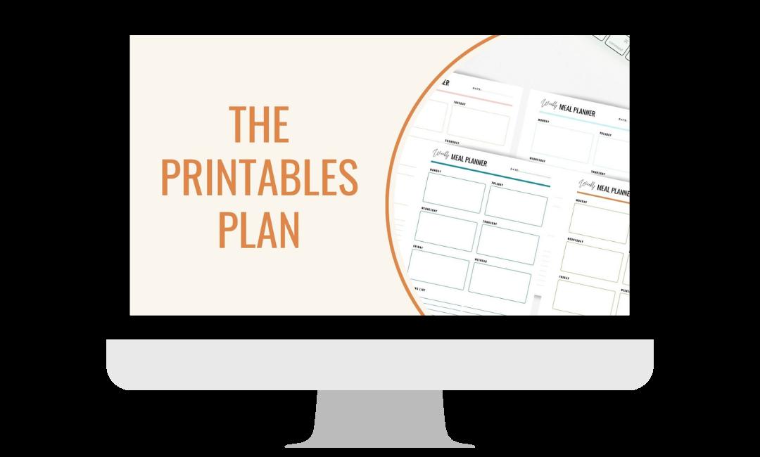 The Printables Plan