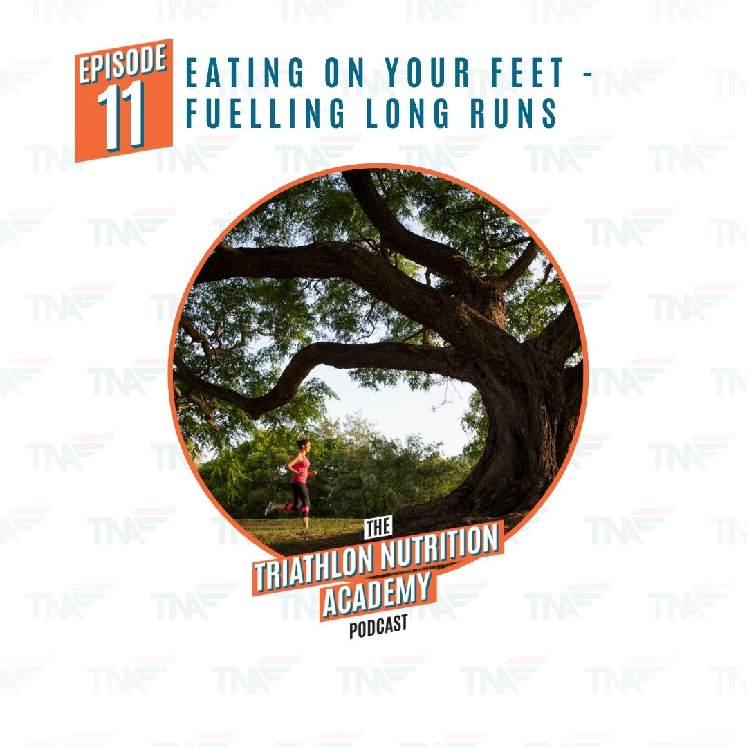 Episode 11 - Eating on Your Feet - Fuelling Long Runs