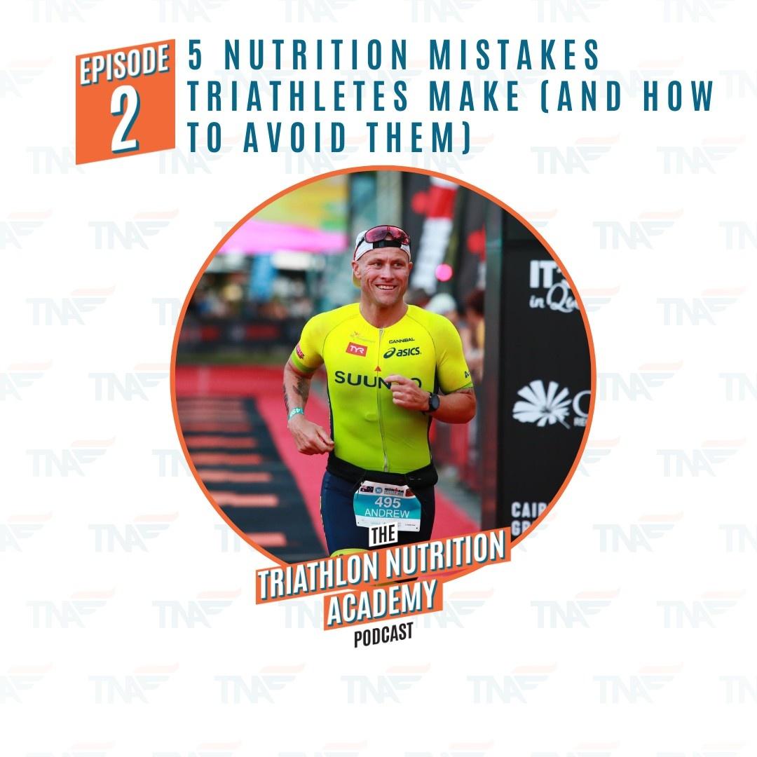 Episode 2 - Triathlon Nutrition Academy Podcast