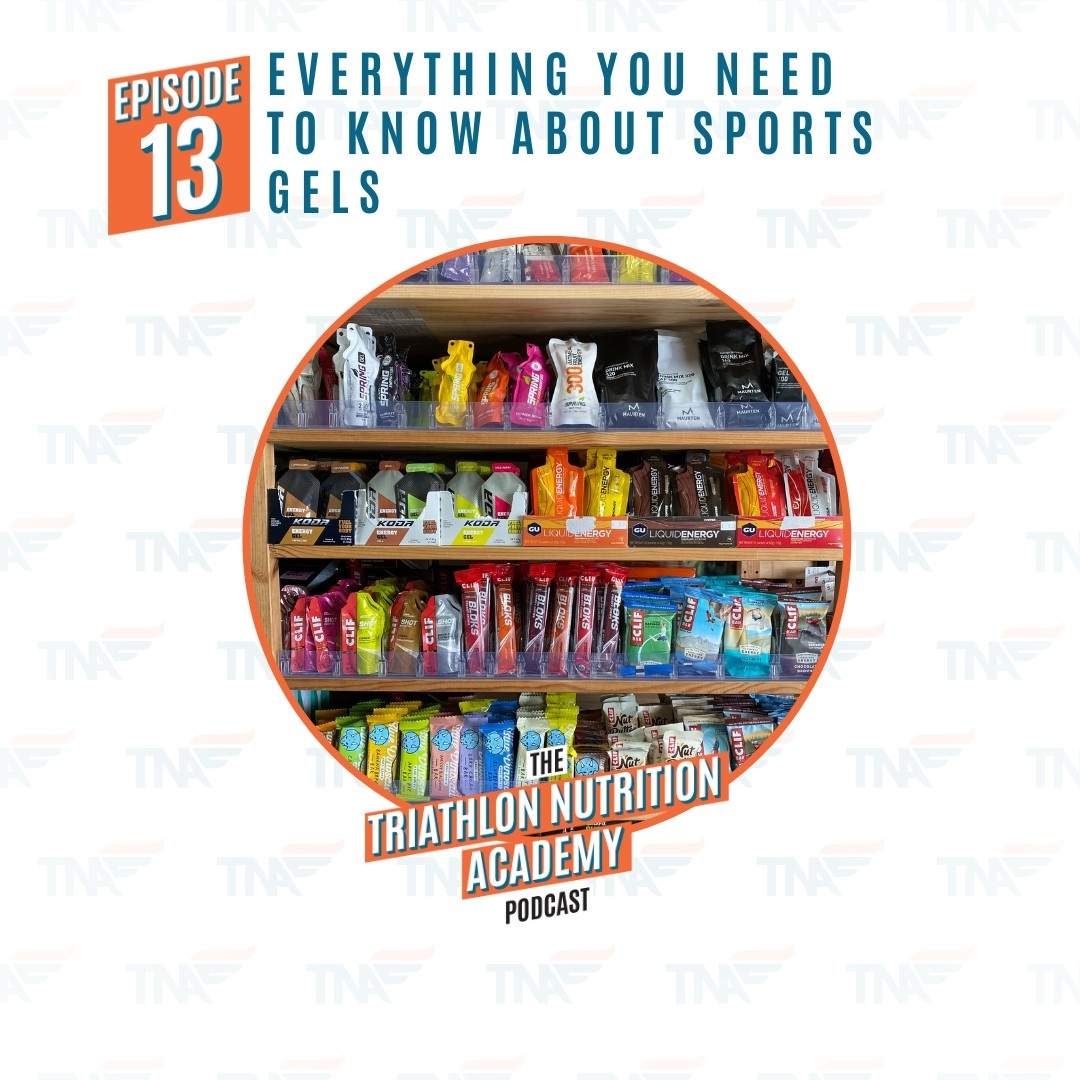 Episode 13 - Everything you Need to Know About Sports Gels