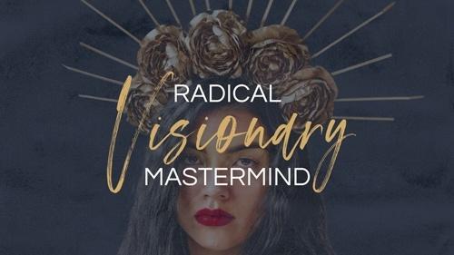 Radical Visionary Mastermind