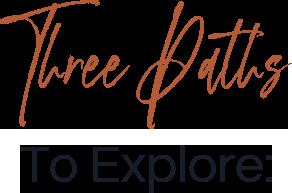 Three Paths to Explore: