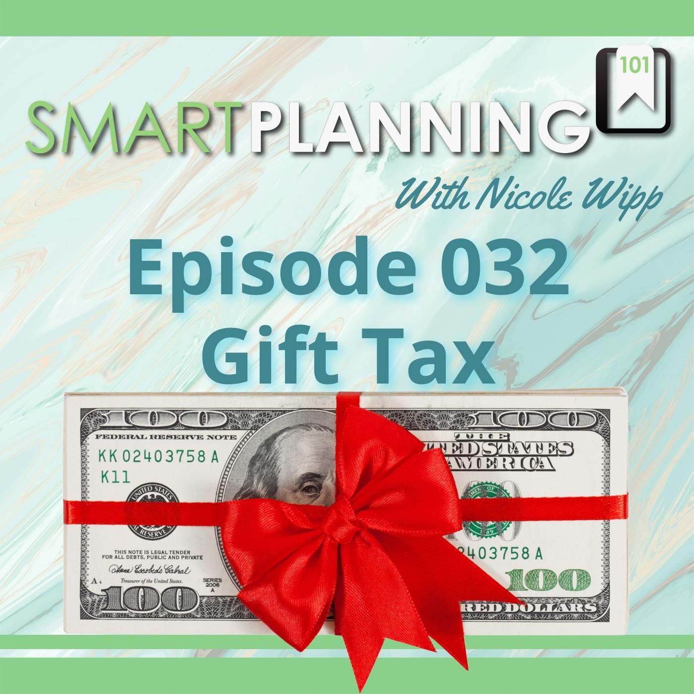 Io5iw1nhrtyb4yqqfmmw smart planning 101 podcast with nicole wipp episode 032 gift tax
