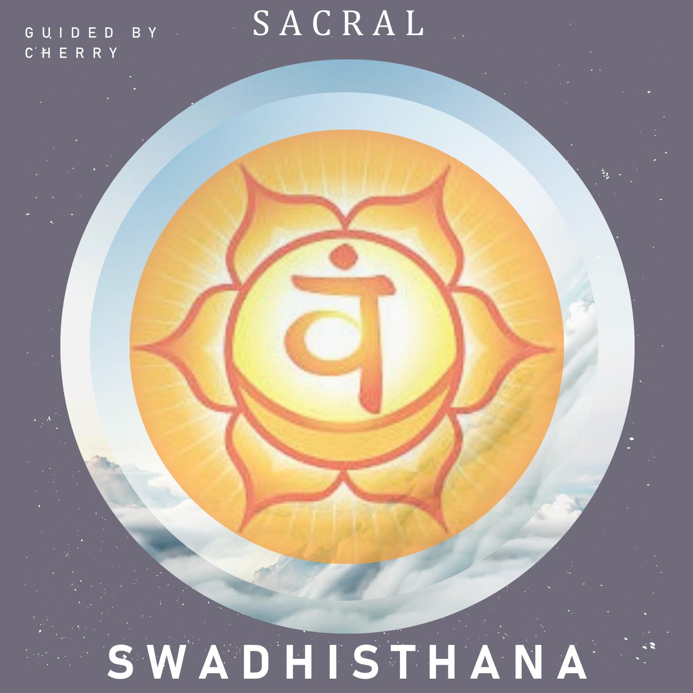 Sacral Chakra - Swadhisthana