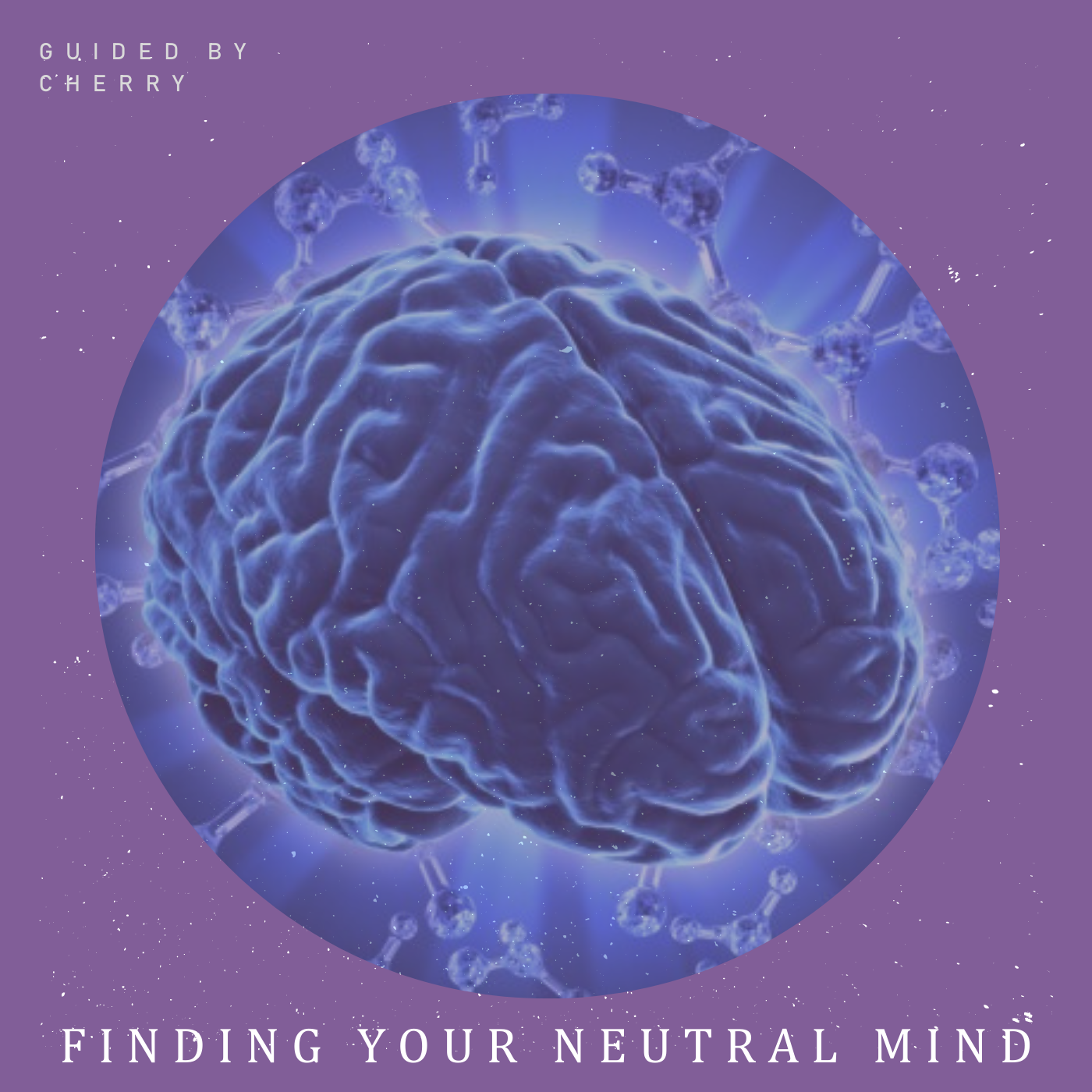 Finding your Neutral Mind