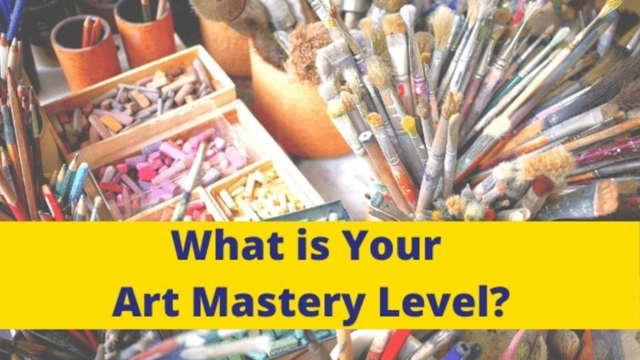 What is your art mastery level?