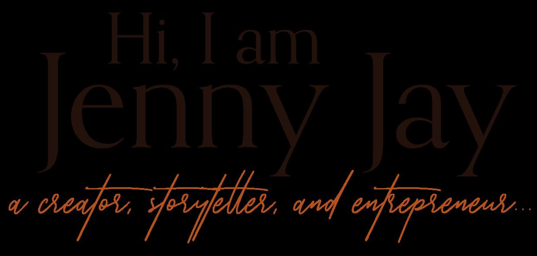 Hi, I am Jenny Jay a creator, storyteller, and entrepreneur...