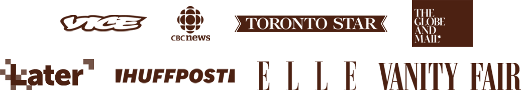 Logos for publishing outlets Vice, CBC News, Toronto Star, The Globe and Mail, Later, Huffington Post, Elle and Vanity Fair