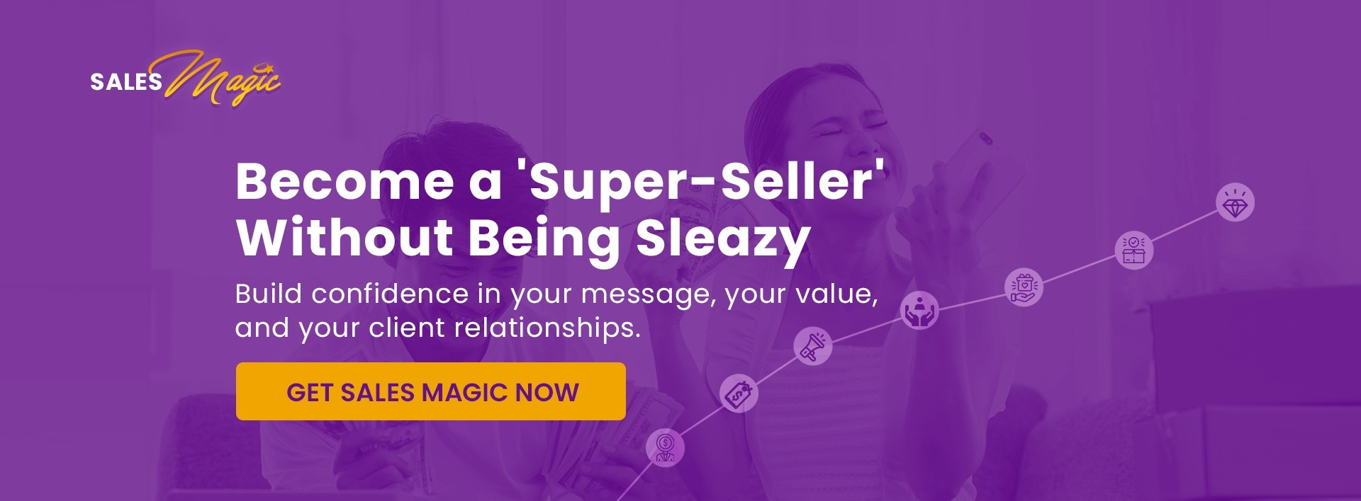 Sales Magic: Become a 'Super-Seller' Without Being Sleazy
