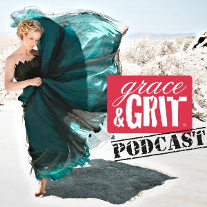 Grace & Grit Podcast