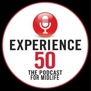 Experience 50 The Podcast for Midlife