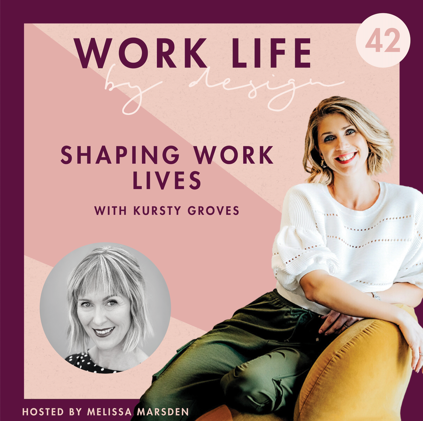 Work Life by Design, the Podcast with Melissa Marsden