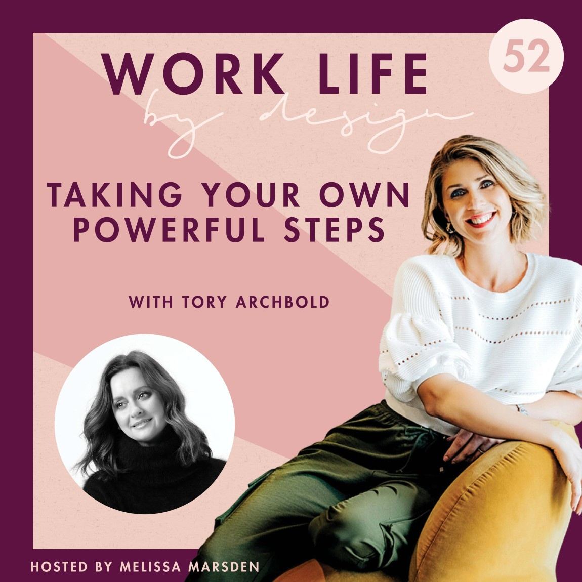 Taking Your Own Powerful Steps with Tory Archbold   Melissa Marsden Work Life By Design Podcast