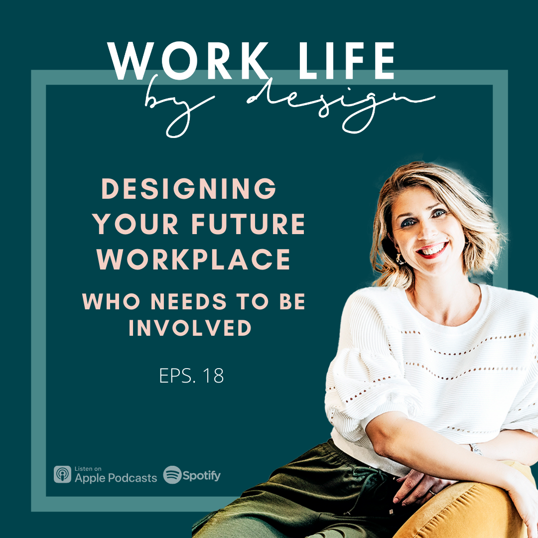 Designing Your Future Workplace | Work Life by Design by Melissa Marsden
