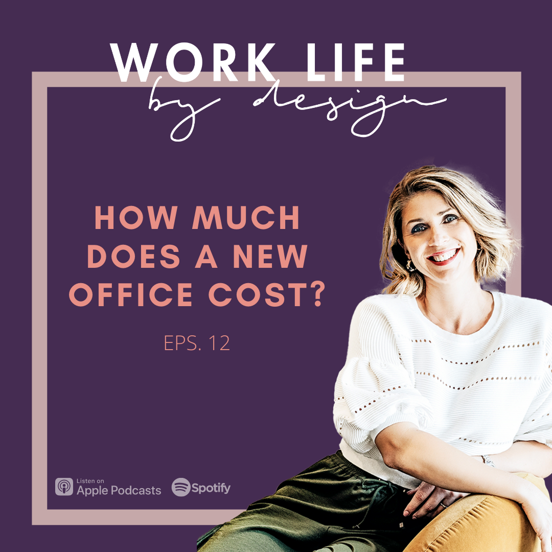 How much does a new office cost | Work life by design podcast with Melissa Marsden