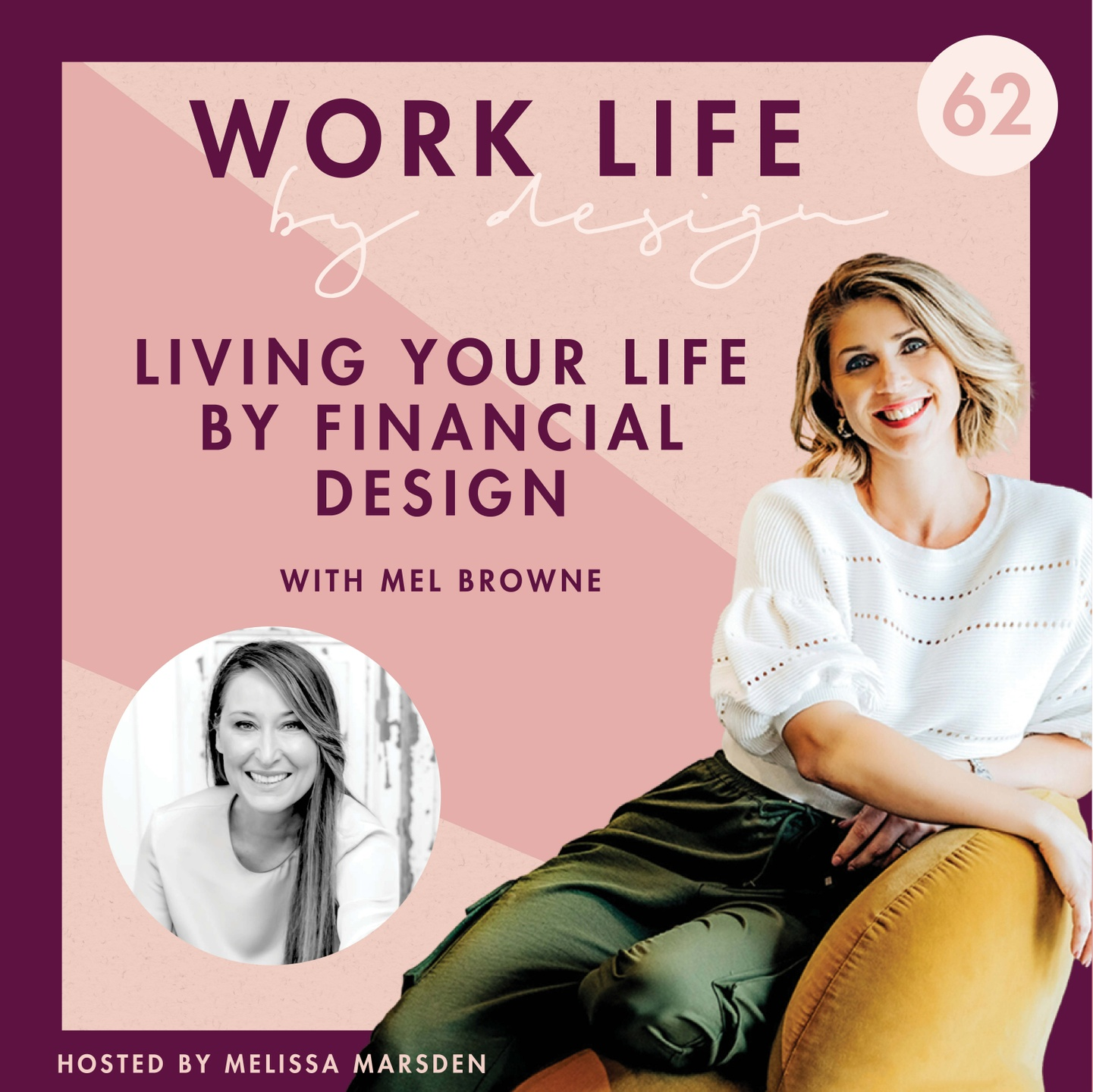 Living your Life by Financial Design with Mel Browne   Work Life By Design Podcast