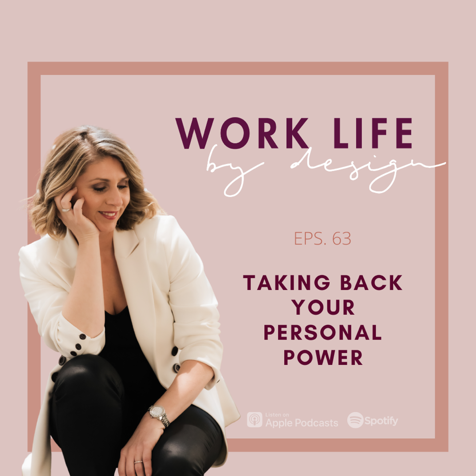 Taking Back Your Personal Power   Work Life By Design Podcast