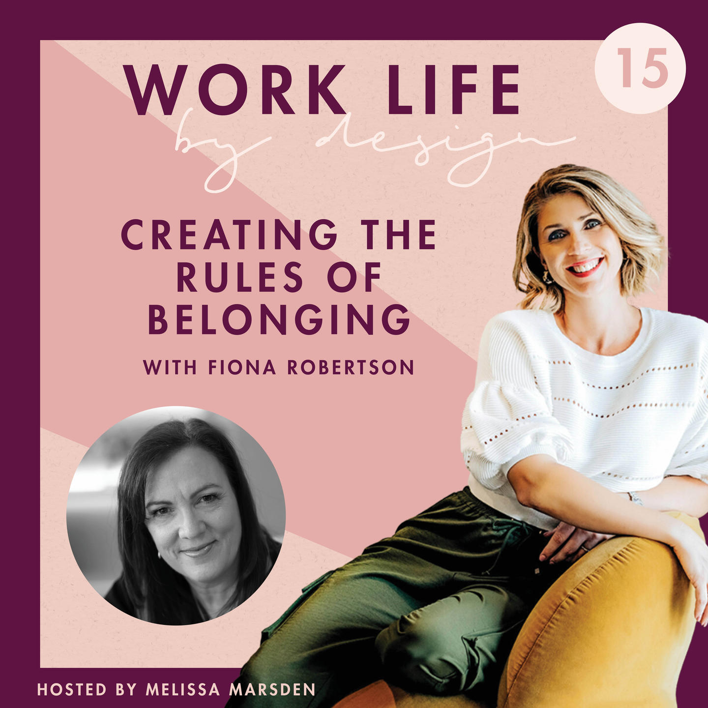 Creating the rules of belonging with Fiona Robertson | Melissa Marsden Worklife by Design Podcast
