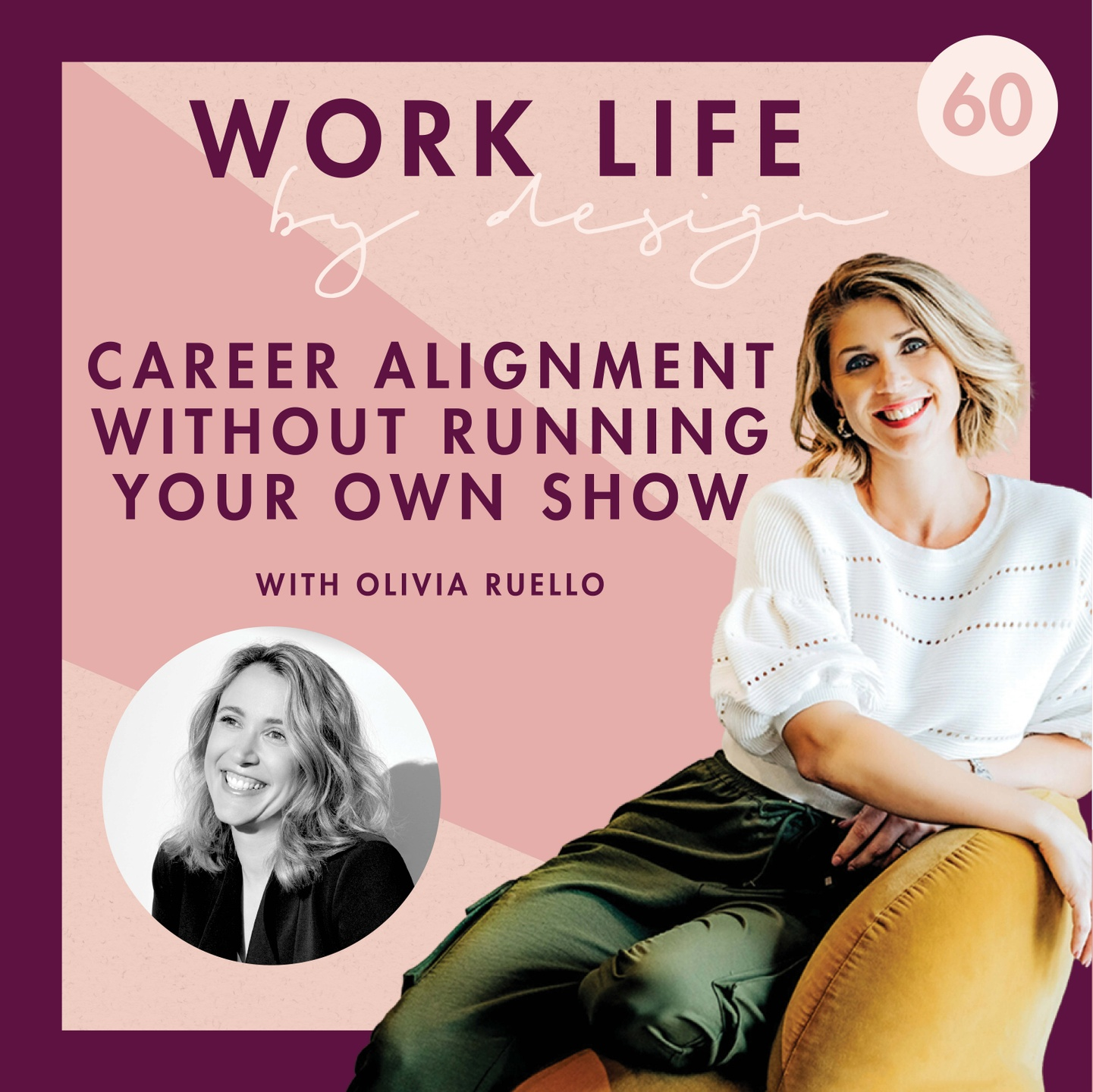Career Alignment Without Running Your Own Show with Olivia Ruello   Melissa Marsden Work Life By Design Podcast