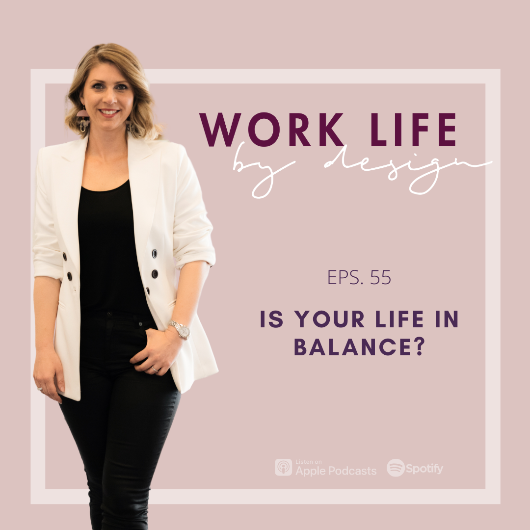 Is Your Life in Balance?   Melissa Marsden Work Life By Design Podcast