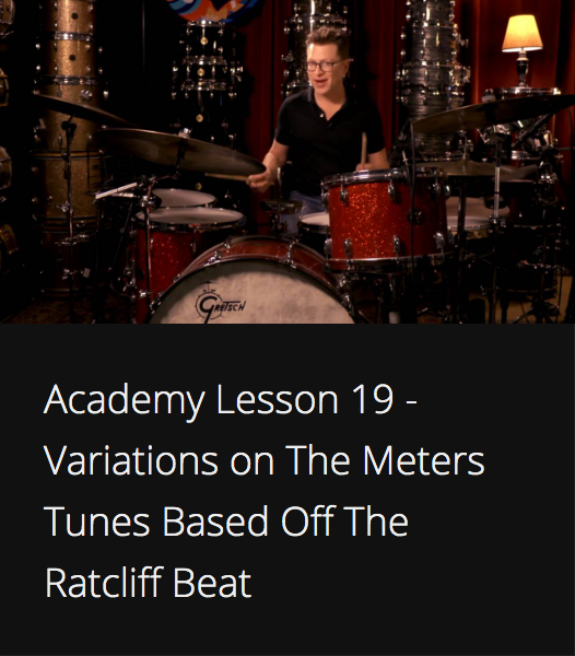 Academy Lesson 19 - Variations on The Meters Tunes Based Off The Ratcliff Beat