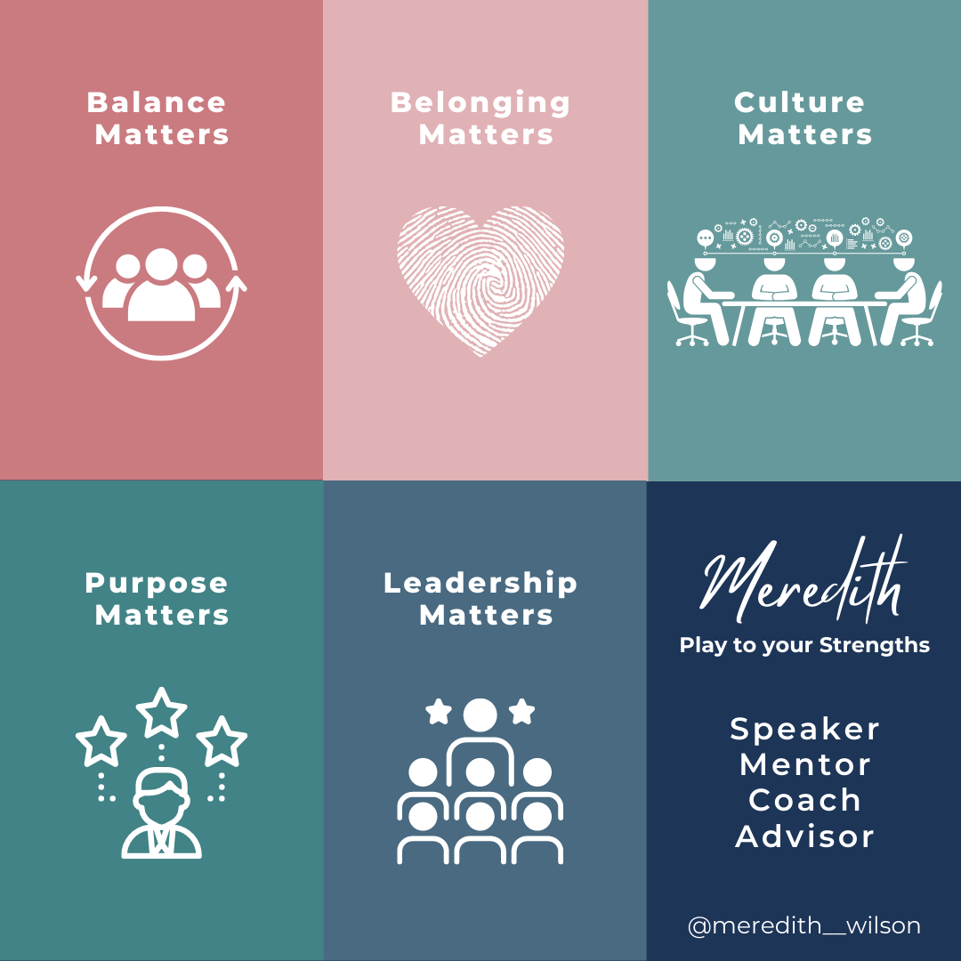Balance & Belonging Matters.  Culture, Purpose & Leadership Matters. Colourful