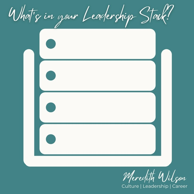 What's in your Leadership Stack?