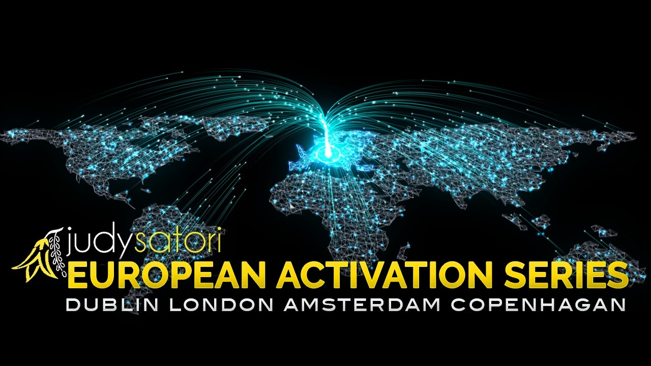 The European Activation series a LIVE tour with Judy Satori to understand and unlock your multi-dimensional Human Self