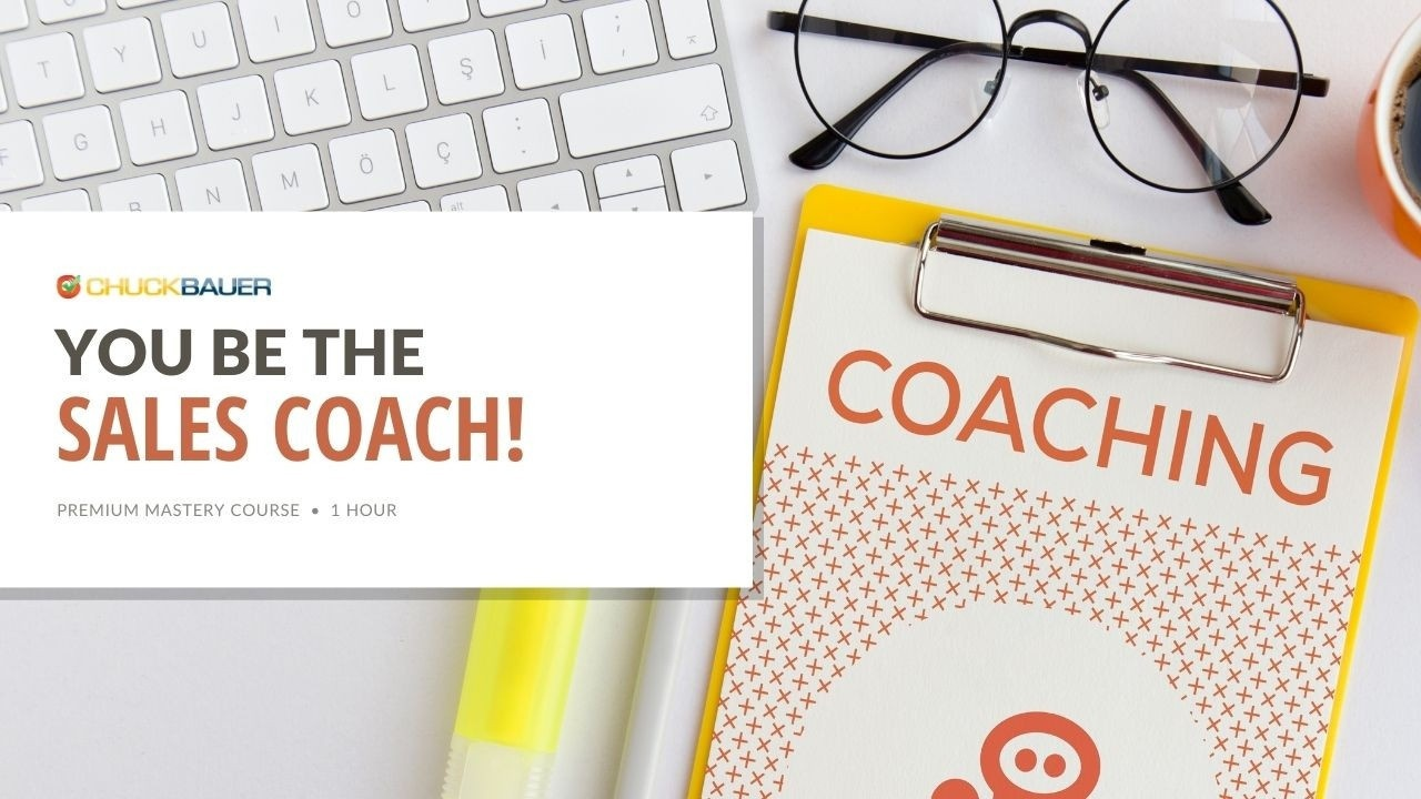You Be the Sales Coach - Premium Sales Coaching Course