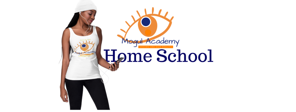 Jessica LaShawn Mogul Academy Home School Schooling Through the eye of entrepreneurship 2020