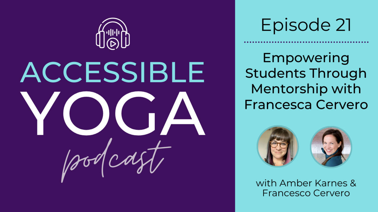 Accessible Yoga Podcast Episode 21