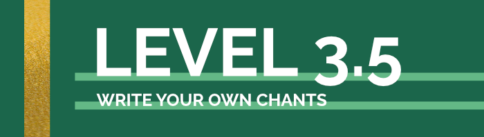 Level 3.5 Write Your Own Chants