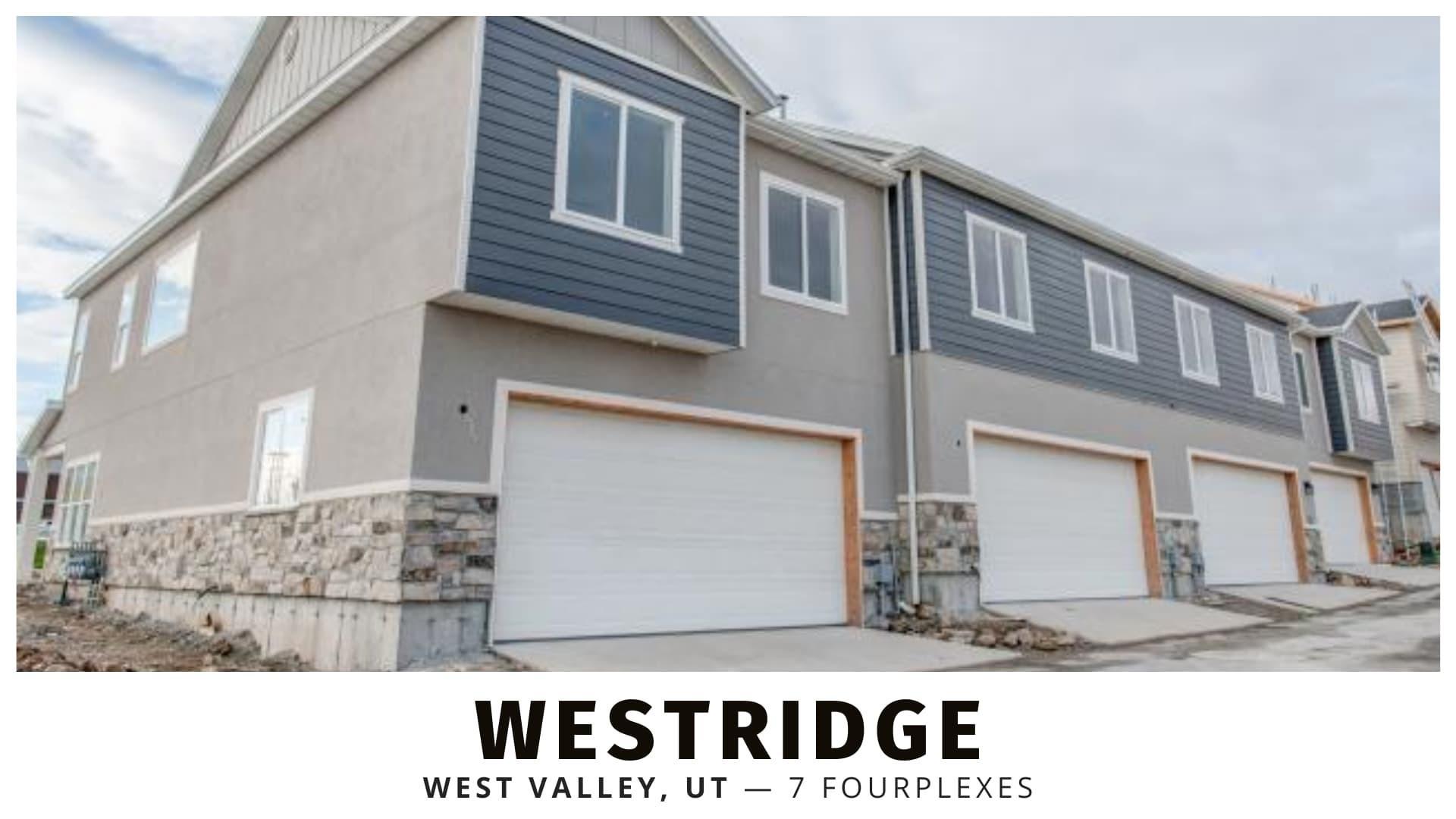 Westridge Fourplexes in West Valley, Utah