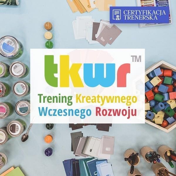Szkolenie Trening Kreatywnego Wczesnego Rozwoju™ TKWR™