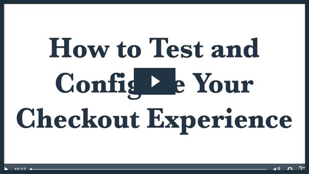 How To Test and Configure Your Checkout Experience