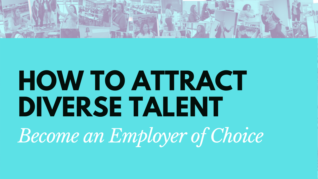 How To Attract Diverse Talent and Become an Employer of Choice