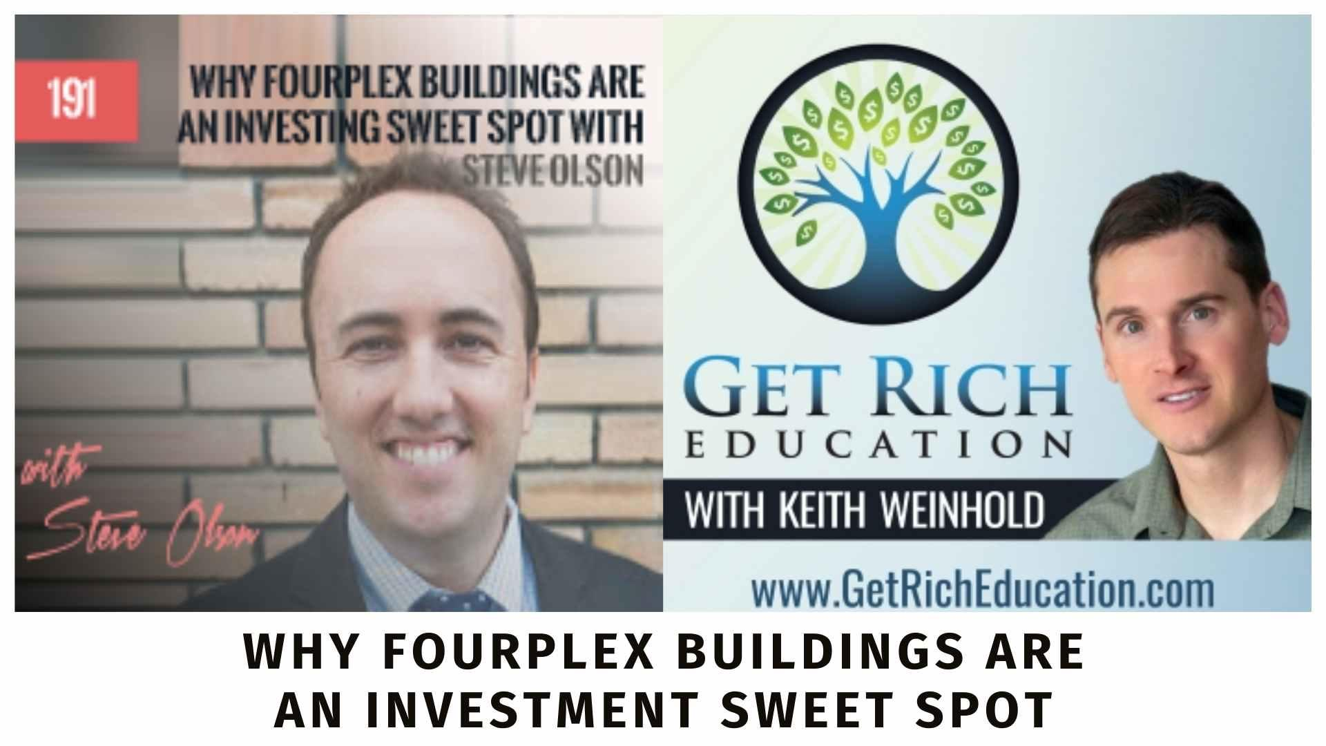 Why Fourplex Buildings Are An Investing Sweet Spot with Steve Olson