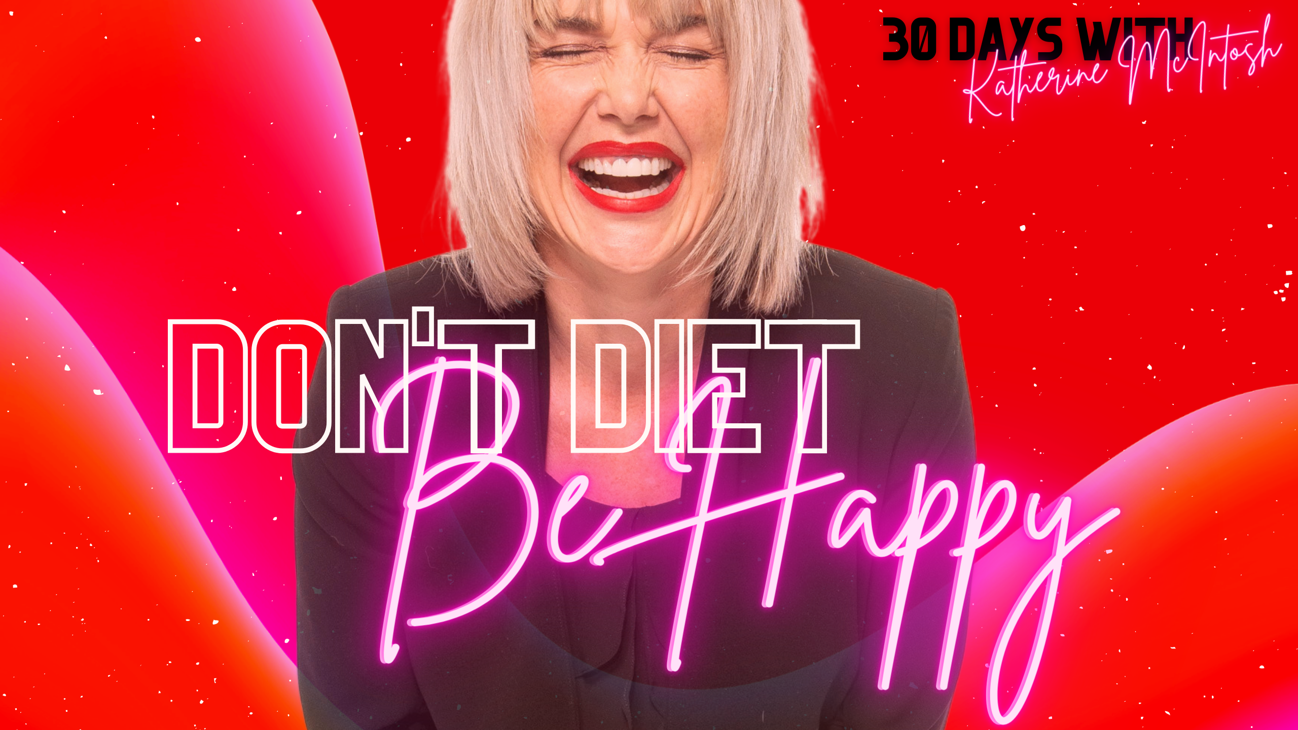 Don't Diet, Be Happy
