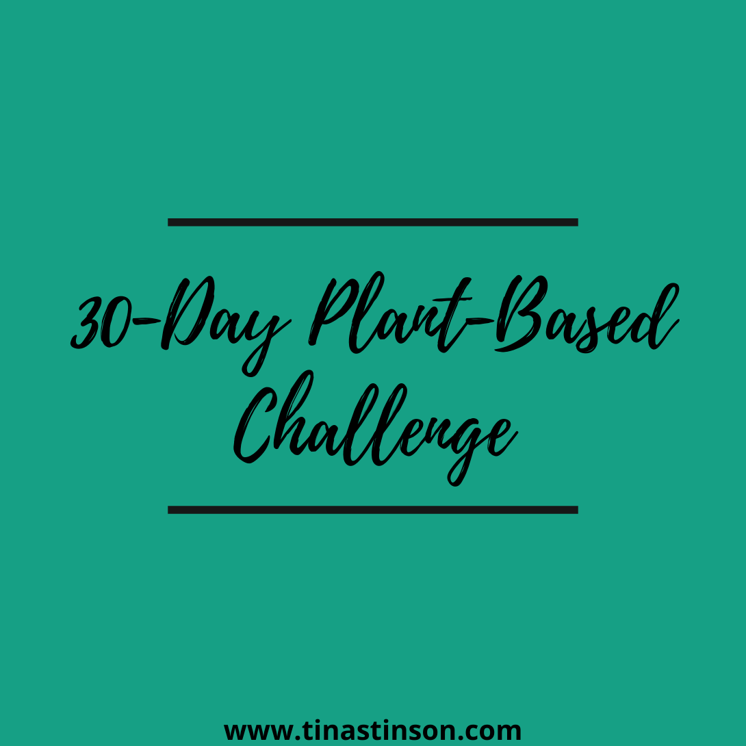 The 30 Day Plant-Based Challenge