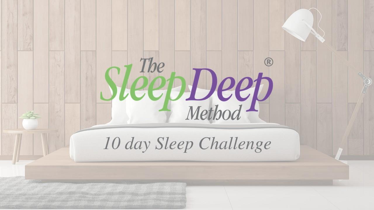 The Sleep Deep Method® 10 Day Sleep Challenge
