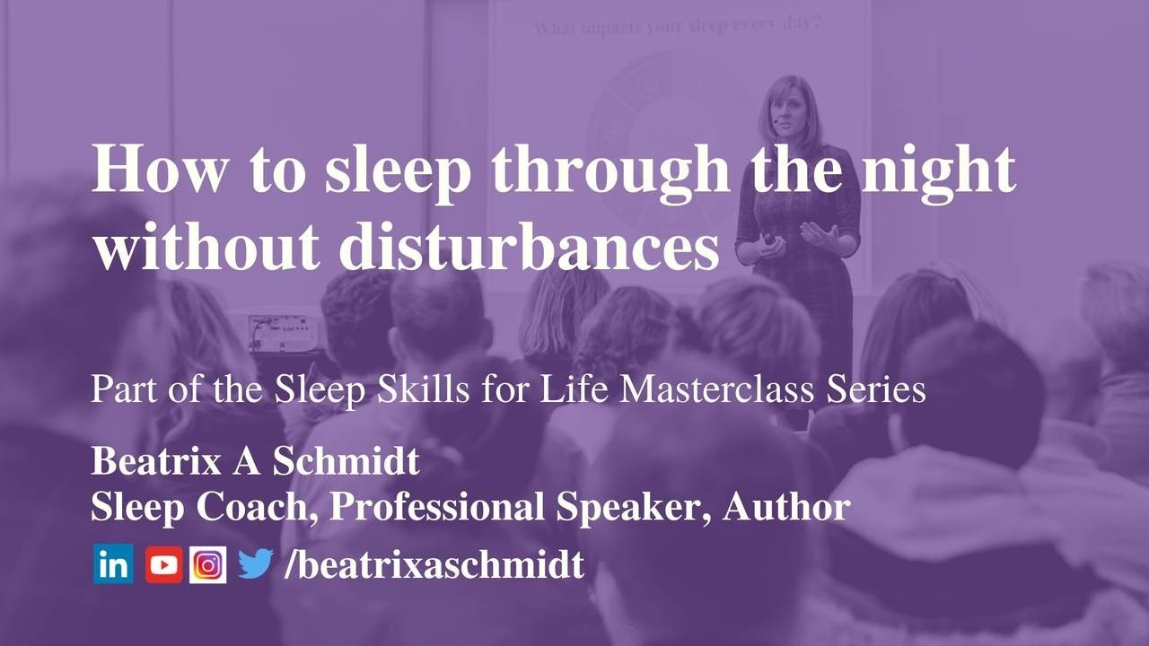 Masterclass with Beatrix A Schmidt - How to sleep through the night without disturbances