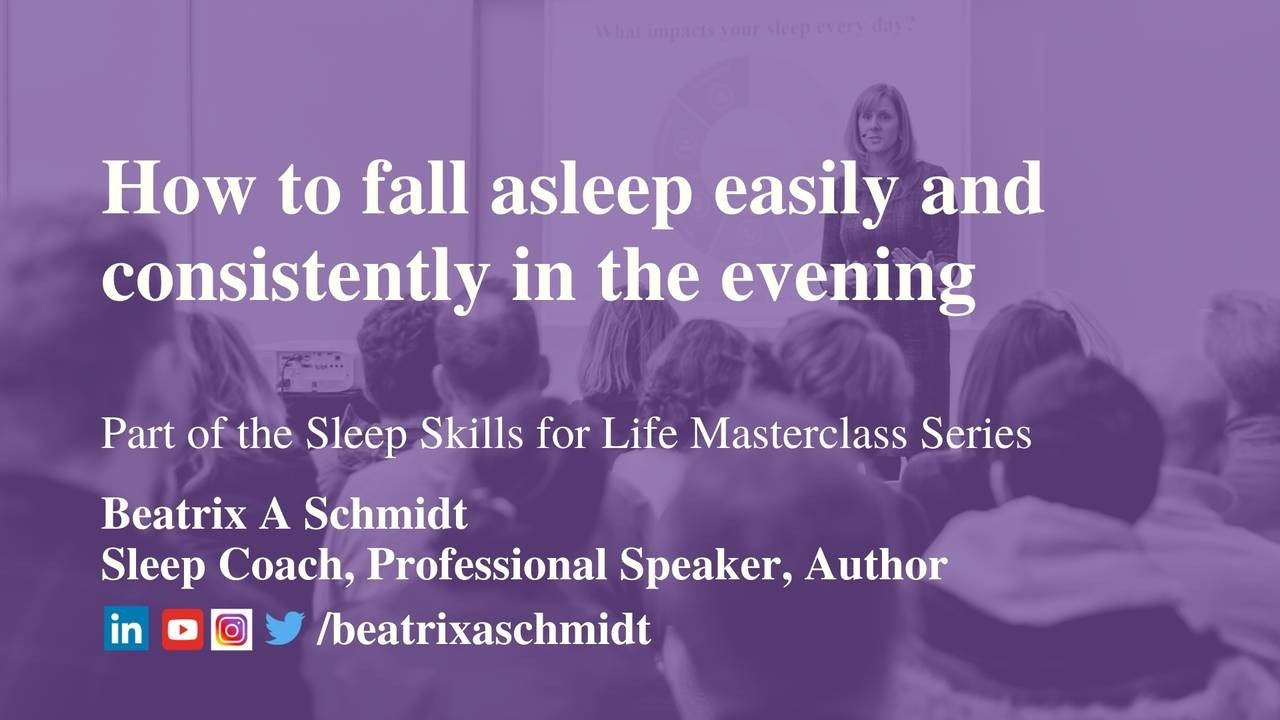 Masterclass with Beatrix A Schmidt - How to fall asleep easily and consistently