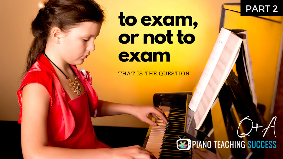 Whether to do Piano Exams Part 2