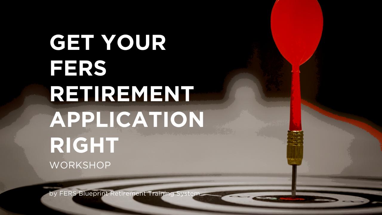 FERS Retirement Application Workshop
