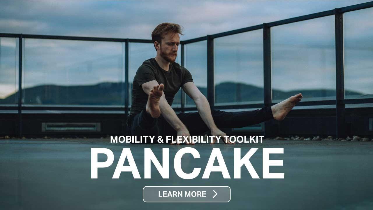 pancake mobility & flexibility toolkit