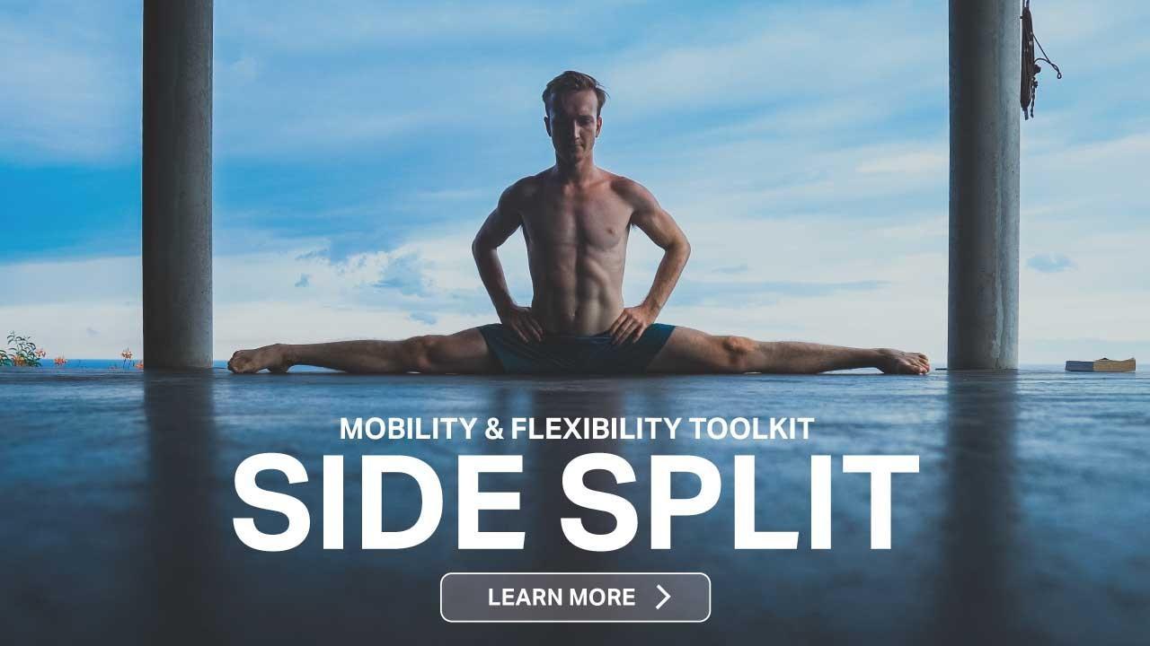 Side split mobility & flexibility toolkit