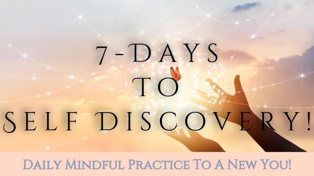 7-Days To Self Discovery