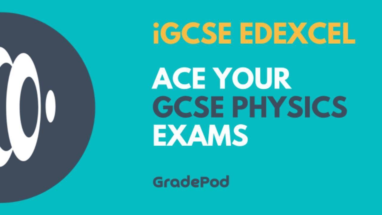 IGCSE Physics edexcel 4PH1